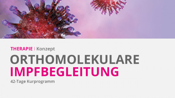 THERAPIEKONZEPT Orthomolekulare Impf- und Immunbegleitung