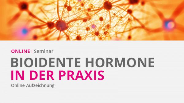 Online-Seminar Bioidente Hormone in der Praxis